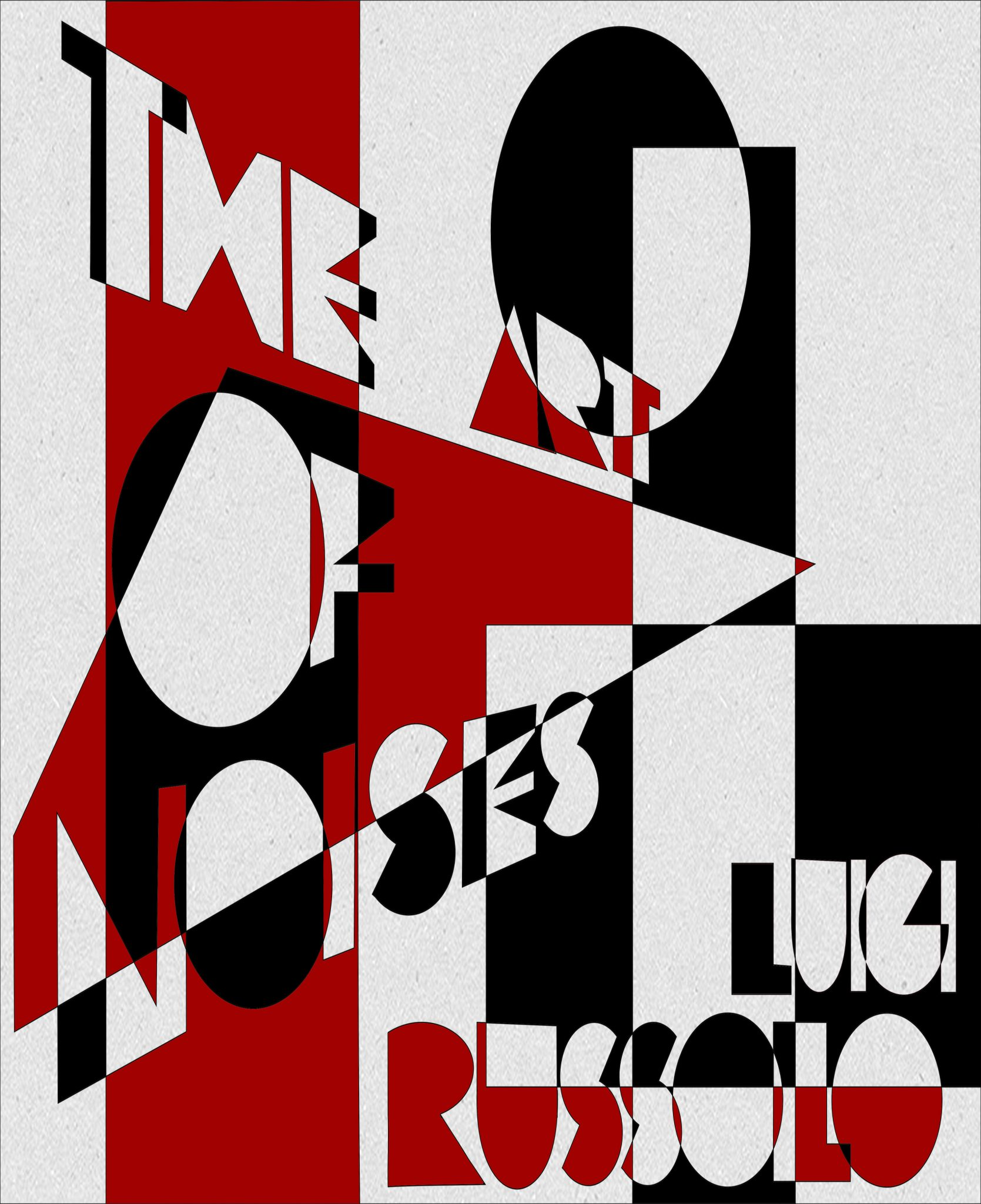 Redesigned cover for The Art of Noises, written by Luigi Russolo 1913. Designed with influence from the style of the Italian Futurist art movement.