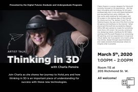 Join Charla as she shares her journey to HoloLens and how thinking in 3D is an important piece of understanding for success with these new technologies. Charla Pereira is a senior designer for Microsoft currently focused on 3D experiences. She has been innovating with technology for 20 years professionally and in love with experimentation and storytelling from early childhood. Her first works were creating for both paper and 2D screens in the startup days of the internet for clients such as The Jackson 5 and The Air National Guard, she was one of the first to bring 3D games and interfaces to the internet. When she joined Microsoft she successfully shipped Office 365 and wanted to create for something more than a 2D screen. Her journey continued into designing robotic interfaces for Bill Gates, working with Microsoft Research on reinventing 3D painting, and now experiences in mixed and virtual reality. Her true passion is to invent using true stories, design through experimentation, and create products that empower others to imagine what is possible. Thinking in 3D: A talk with Charla Pereira (Microsoft) Presented by the Digital Futures Graduate and Undergraduate Programs March 5th from 1PM-2PM Room 115 at 205 Richmond St. W. All welcome!