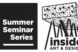 Inside Art and Design: Summer Seminar Series