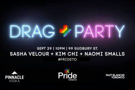 "PrideToronto & @NuitblancheTO present ""Drag + Party"" #art & #queerculture"