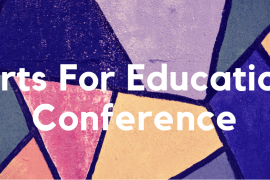 Promotional image for Arts For Education Conference