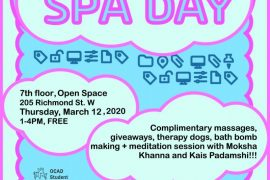 """Grad Spa Day There's nothing better to ignite imagination than shifting from stress to balance. Enjoy complimentary massages, """"Snacks"""" the therapy dog, meditation session, and join in on DIY bath bombs. * Please note: this event includes scented oils. Schedule 1:00pm - 4pm: Complimentary Massages by Massage On Wheels (last massage at 3:45pm) 1:30pm - 2:30 pm: Service Dog hangout! 2pm-3:30pm: Meditation Session with Moksha Khanna and Kais Padamshi!!! Free for OCAD U Graduate Students Presented in collaboration with Xpace Cultural Centre, OCAD U Grad Studies, and the OCAD Student Union. Poster by: Enna Kim"""
