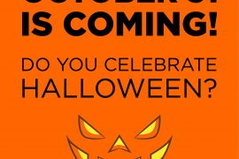 OCTOBER 31 is coming! Do you celebrate Halloween?