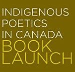Indigenous Poetics in Canada Book Launch; November 11th, 5-7pm; The Learning Zone