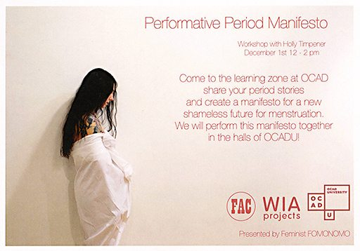 Image of card flyer promoting Performative Period Manifesto Workshop with Holly Timpener December 1st, 12 - 2pm at OCAD U Learning Zone. Share your period stories and create a manifesto for a new shameless future for menstruation.