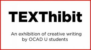 TEXThibit: Exhibition of creative writing by OCAD U students, 2017