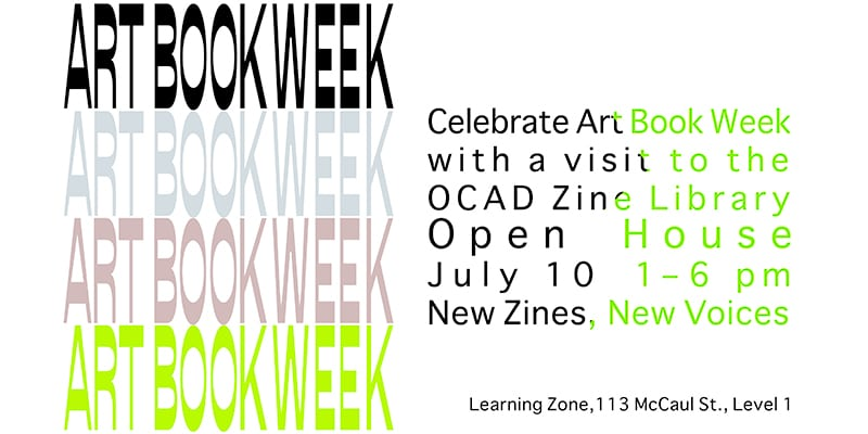 Art Book Week. OCAD U Zine Library Open House promo
