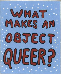 What Makes An Object Queer zine