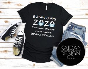 Taken from: https://teezill.com/products/seniors-2020-the-one-where-they-were-quarantined-friends-inspired-shirt