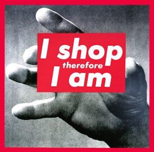 "Barbara Kruger ""Untitled (I shop, therefore I am)"" 1987."