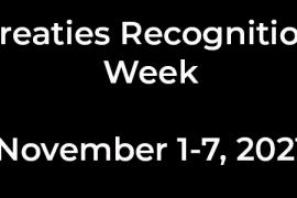 Treaties Recognition Week: November 1-7, 2021.