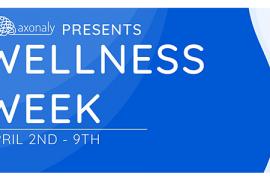 Axonaly Wellness Week April 2-9 2021