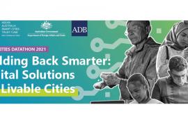 Building Back Smarter: Digital Solutions for Livable Cities. Asian Development Bank Smart Cities Datathon 2021